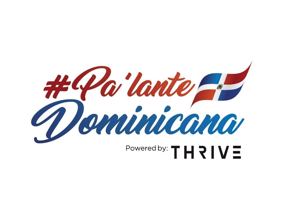 "THRIVE ANUNCIA DEMO DAY EN APOYO A EMPRENDEDORES DURANTE CRISIS Y LANZA CAMPAÑA ""PA´LANTE DOMINICANA"""