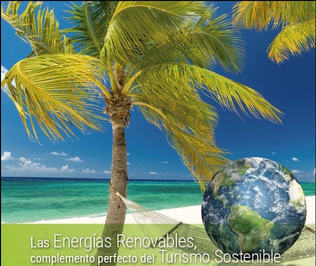Las Energías Renovables, complemento perfecto del Turismo Sostenible