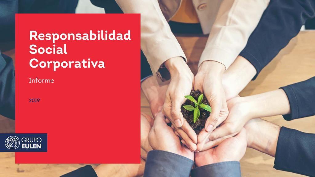 <p><strong>EL GRUPO EULEN PUBLICA SU NUEVO INFORME DE RESPONSABILIDAD SOCIAL CORPORATIVA</strong></p>