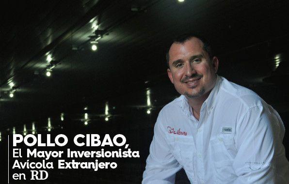 Pollo Cibao, El Mayor Inversionista Avícola Extranjero en RD