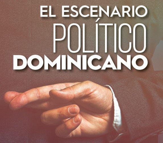 El Escenario Político Dominicano