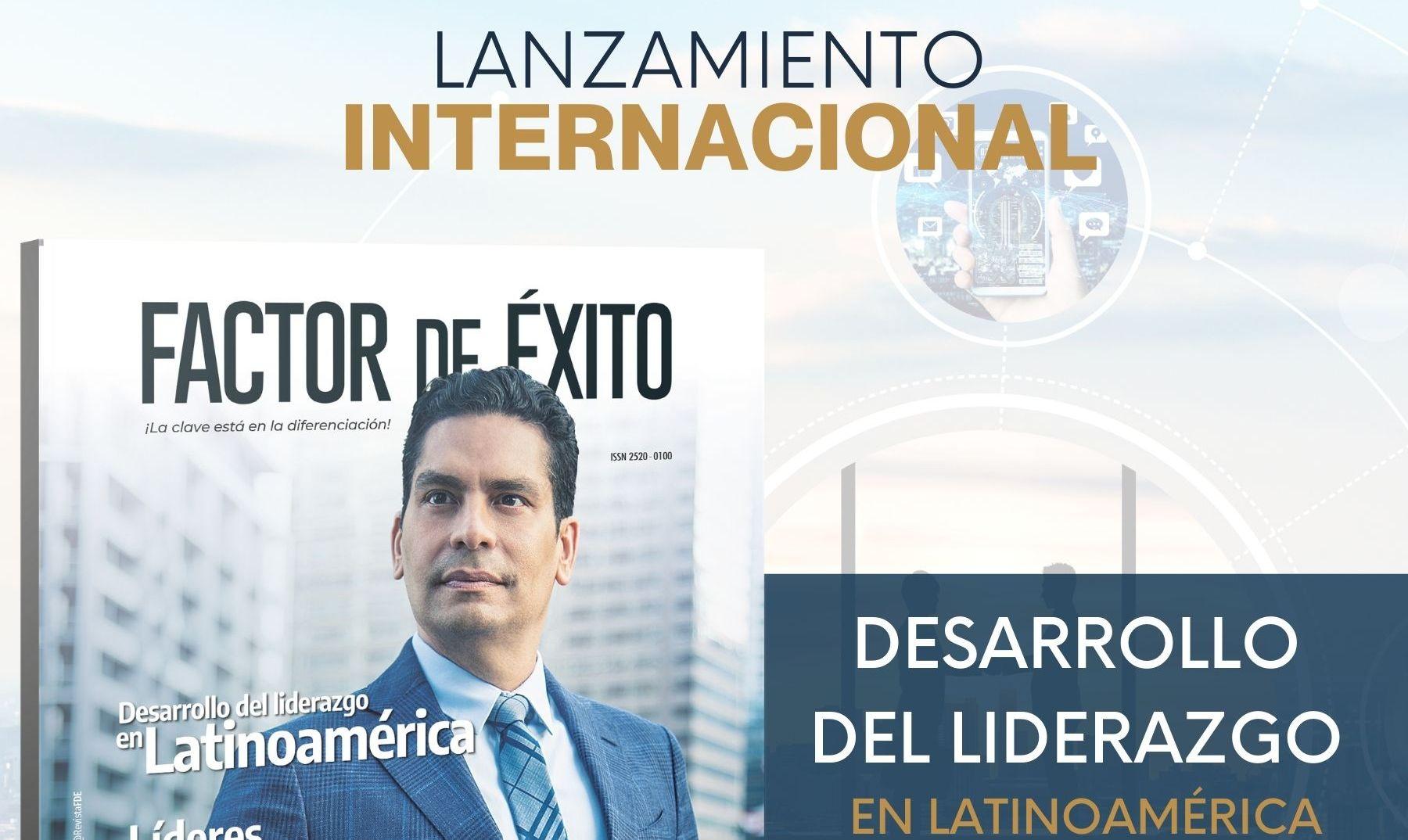REVISTA FACTOR DE ÉXITO SUMA CINCO PAÍSES EN LATINOAMÉRICA Y DOS CIUDADES DE USA, EN SU EXPANSIÓN INTERNACIONAL