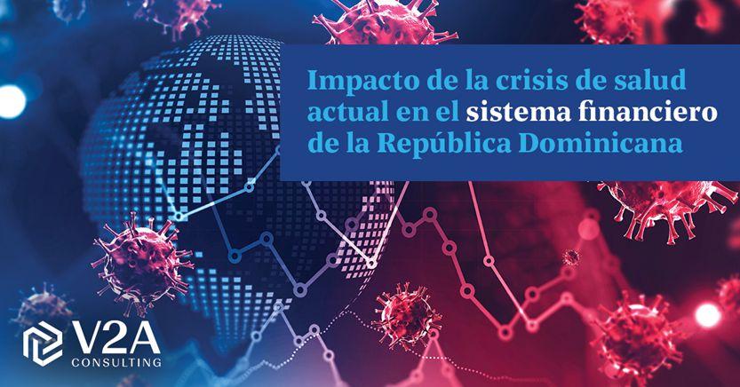 El impacto de la crisis global de salud en el sistema financiero de la República Dominicana