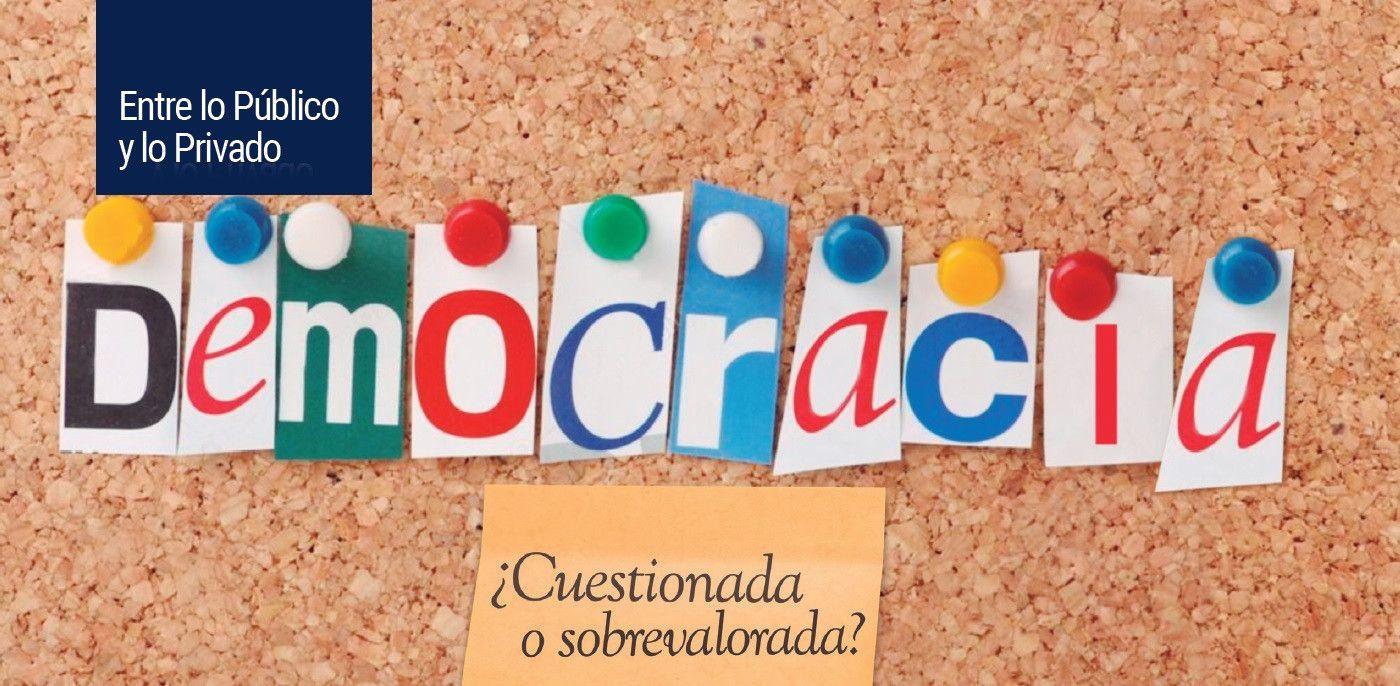 La Democracia: ¿Cuestionada o sobrevalorada?