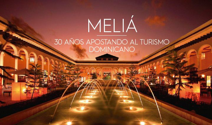 Meliá 30 años apostando al turismo Dominicano