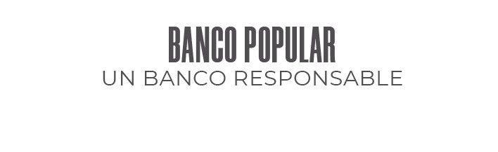BANCO POPULAR  UN BANCO RESPONSABLE