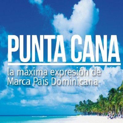 RD lo tiene Todo: Punta Cana, la máxima expresión de Marca País Dominicana