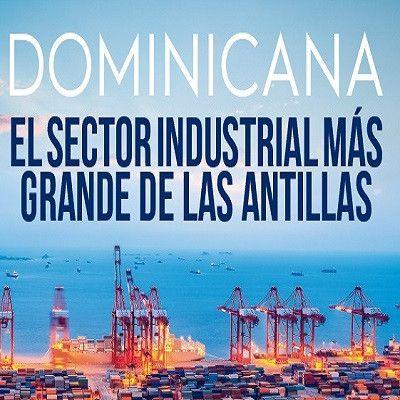 Mayrelin García: Dominicana El sector Industrial más grande de Las Antillas