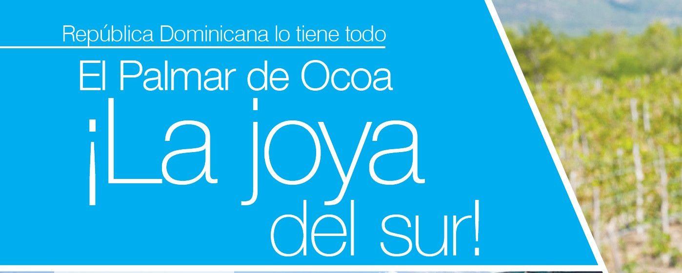 El Palmar de Ocoa: ¡La joya del sur!